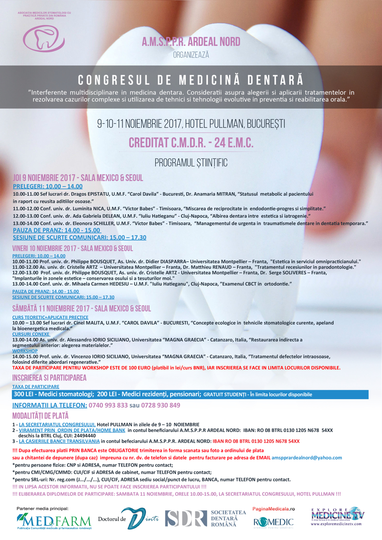 "Congres de medicina dentara ""Interfete multidisciplinare in medicina dentara. Consideratii asupra alegerii si aplicarii tratamentelor in rezolvarea cazurilor complexe si utilizarea de tehnici si tehnologii evolutive in preventia si reabilitarea orala."